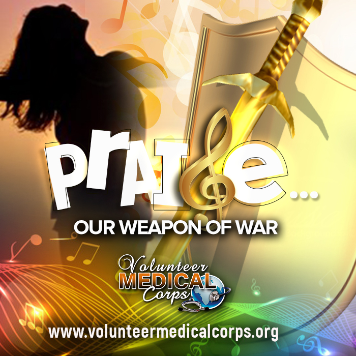 PRAISE… OUR WEAPON OF WAR